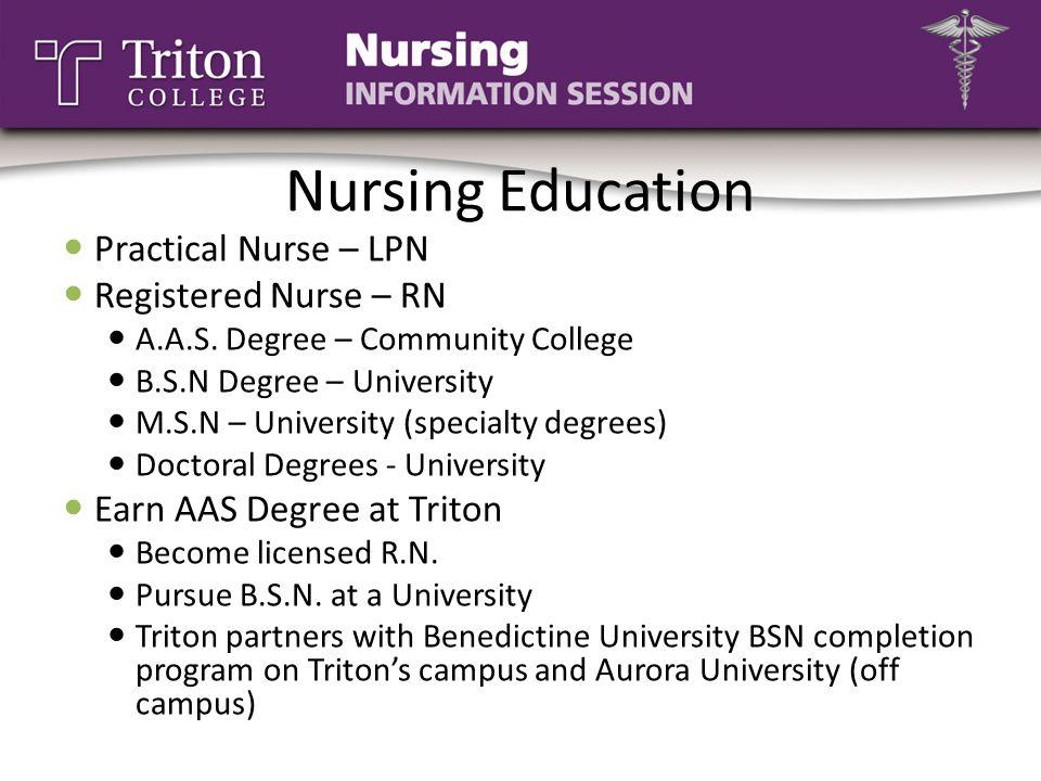 Nursing Education Practical Nurse – LPN Registered Nurse – RN