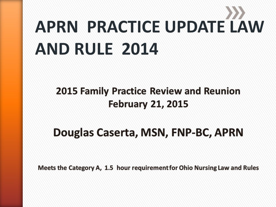 APRN PRACTICE UPDATE LAW AND RULE 2014