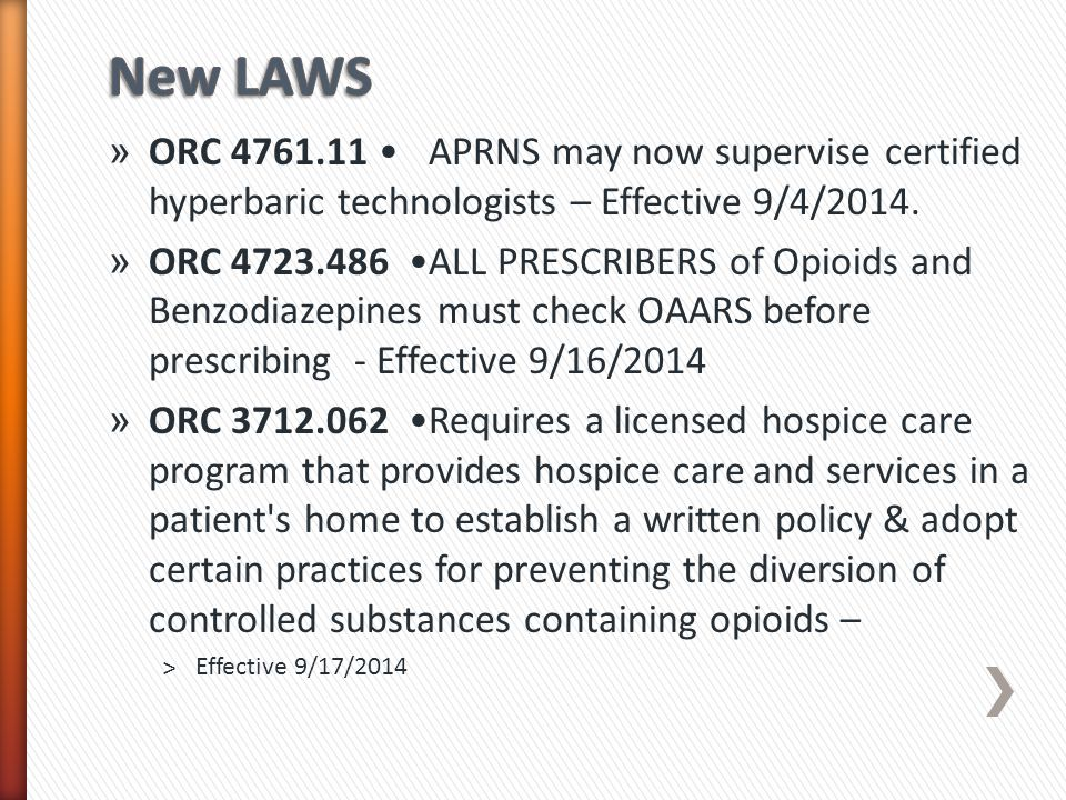 New LAWS ORC 4761.11 • APRNS may now supervise certified hyperbaric technologists – Effective 9/4/2014.