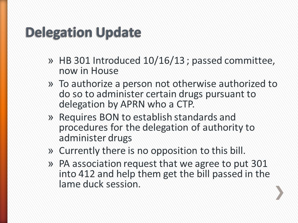 Delegation Update HB 301 Introduced 10/16/13 ; passed committee, now in House.