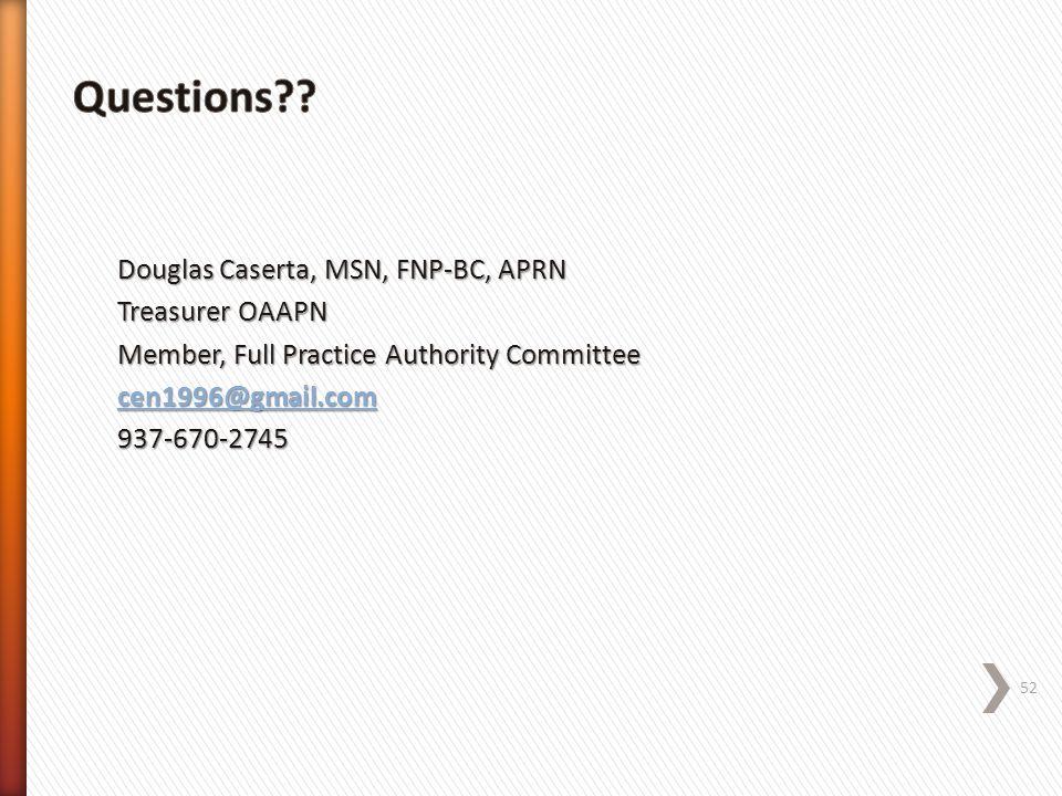 Questions Douglas Caserta, MSN, FNP-BC, APRN Treasurer OAAPN