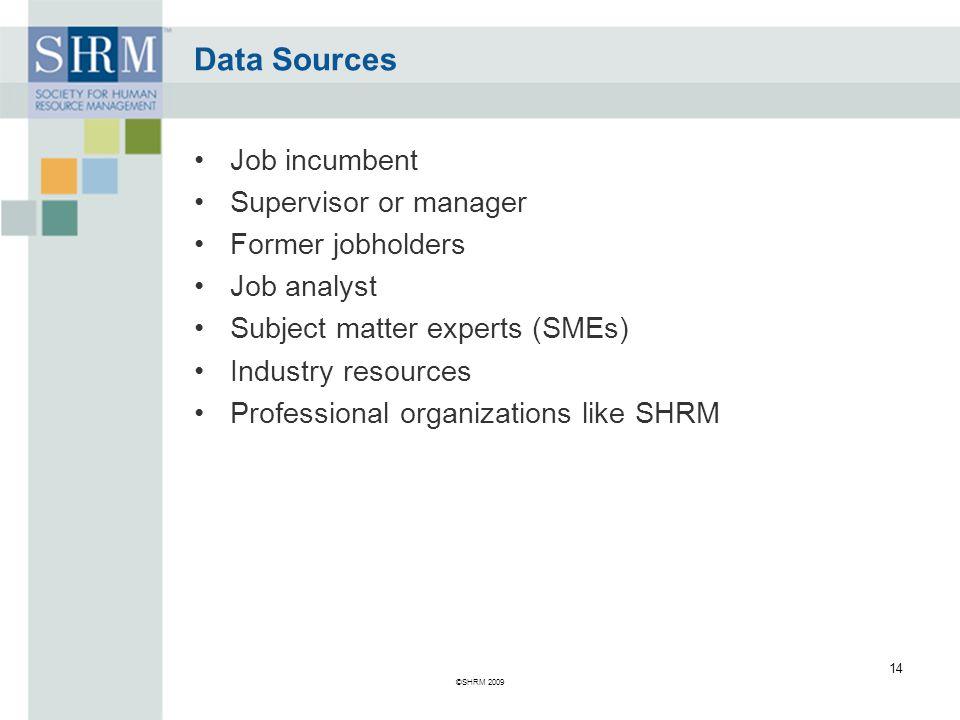 Data Sources Job incumbent Supervisor or manager Former jobholders