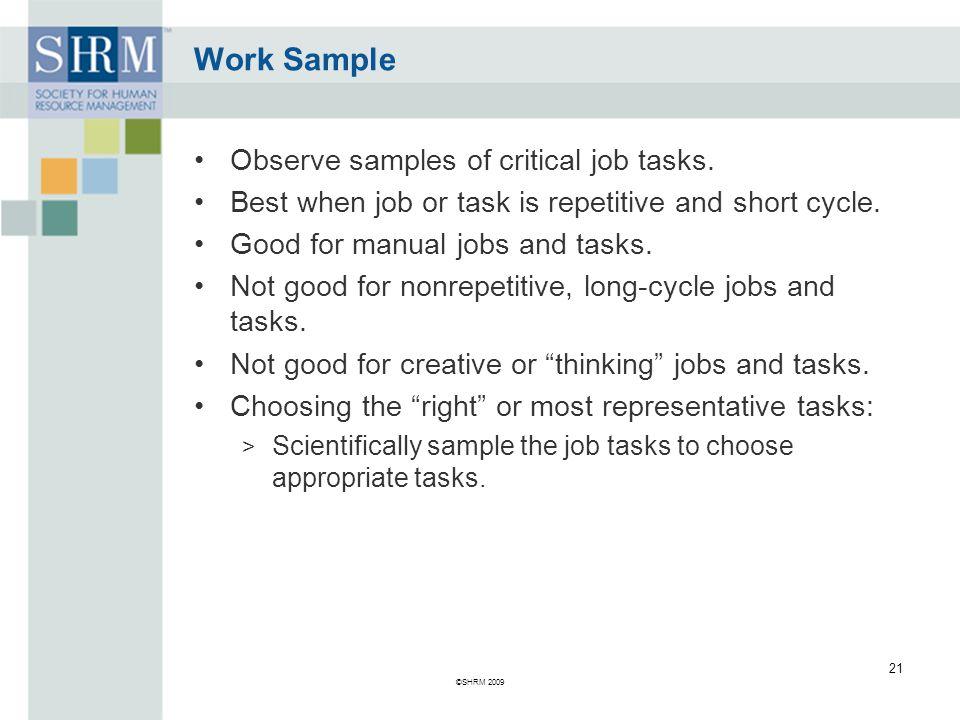 Work Sample Observe samples of critical job tasks.