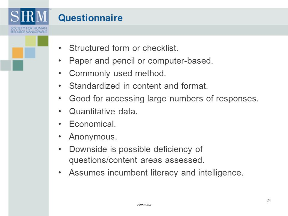 Questionnaire Structured form or checklist.