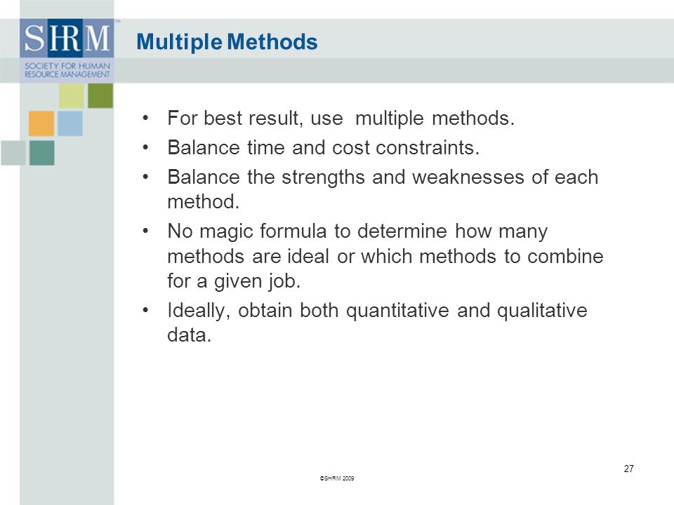 Multiple Methods For best result, use multiple methods.