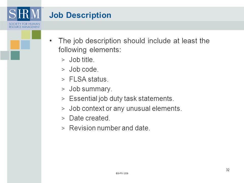 Job Description The job description should include at least the following elements: Job title. Job code.