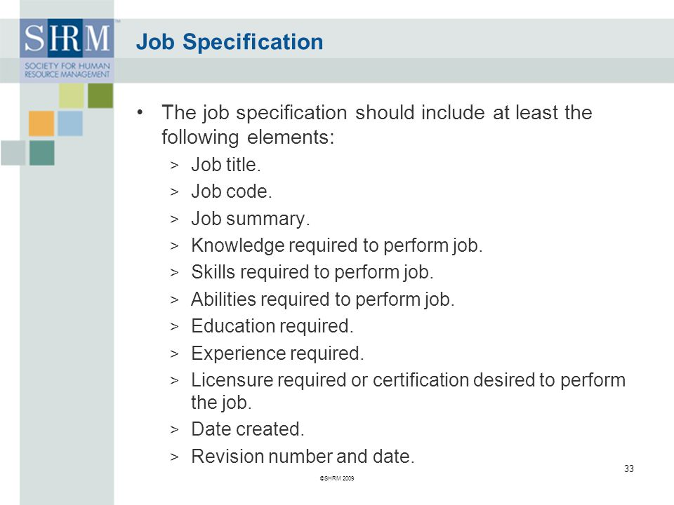 Job Specification The job specification should include at least the following elements: Job title.
