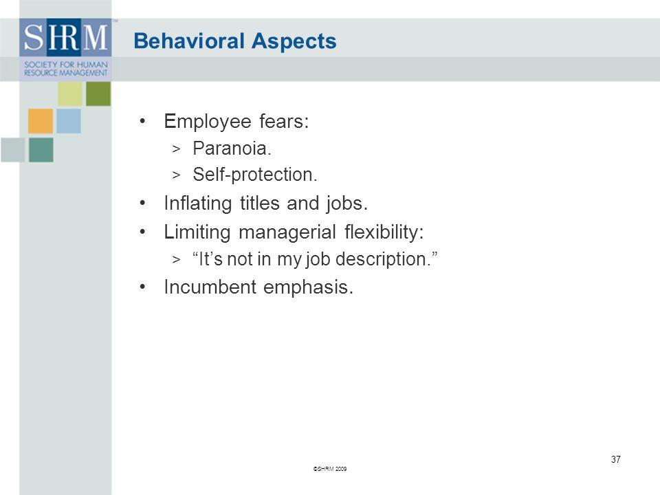 Behavioral Aspects Employee fears: Inflating titles and jobs.