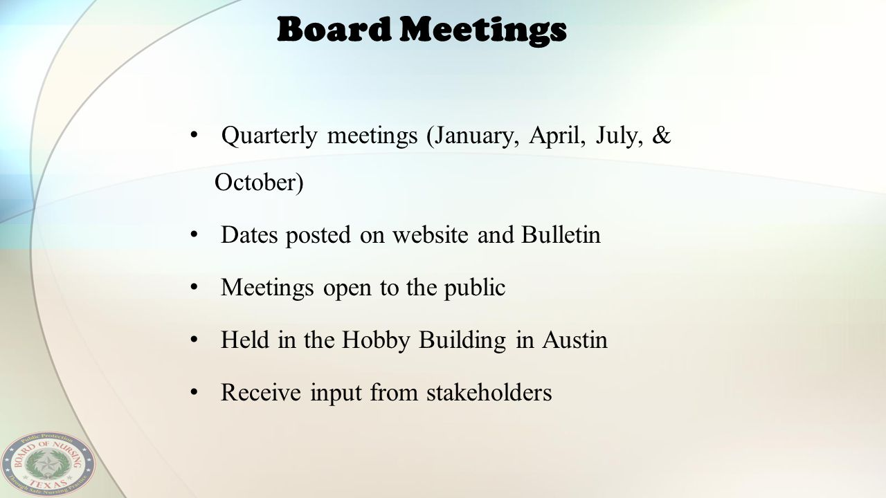 Board Meetings Quarterly meetings (January, April, July, & October)