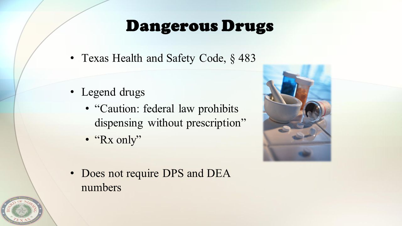 Dangerous Drugs Texas Health and Safety Code, § 483 Legend drugs