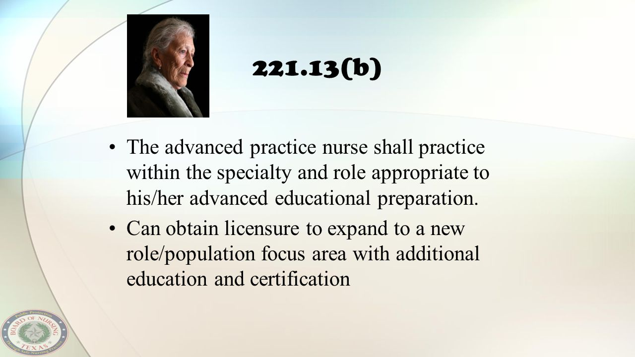 221.13(b) The advanced practice nurse shall practice within the specialty and role appropriate to his/her advanced educational preparation.