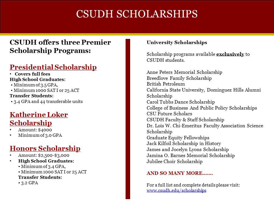 CSUDH SCHOLARSHIPS CSUDH offers three Premier Scholarship Programs: