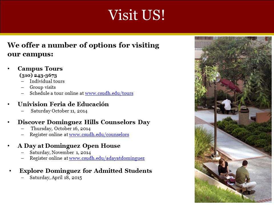 Visit US! We offer a number of options for visiting our campus: