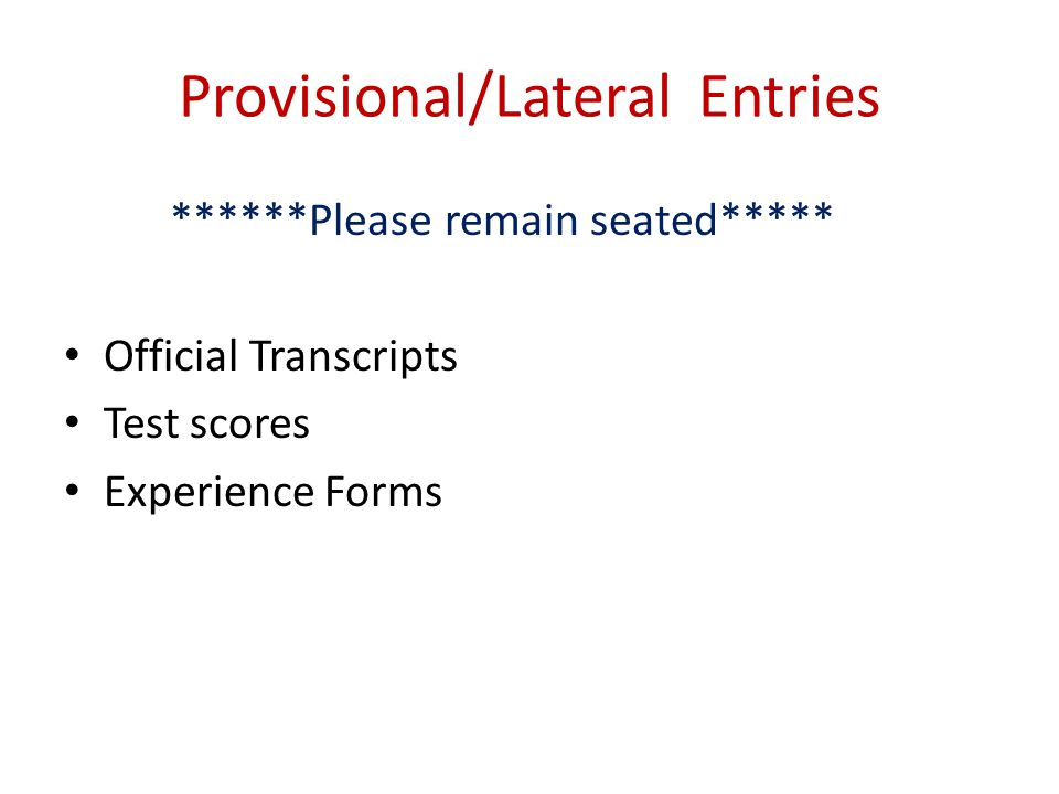 Provisional/Lateral Entries