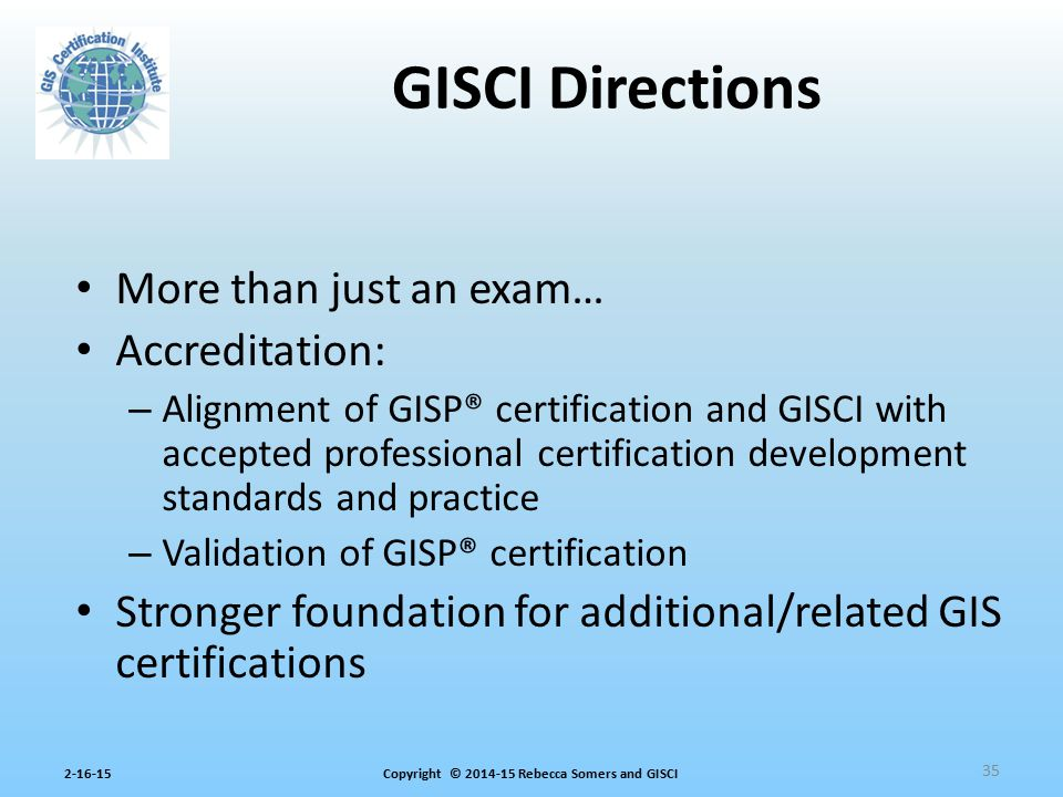 GISCI Directions More than just an exam… Accreditation: