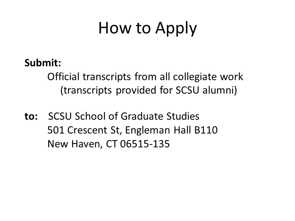 How to Apply (transcripts provided for SCSU alumni)