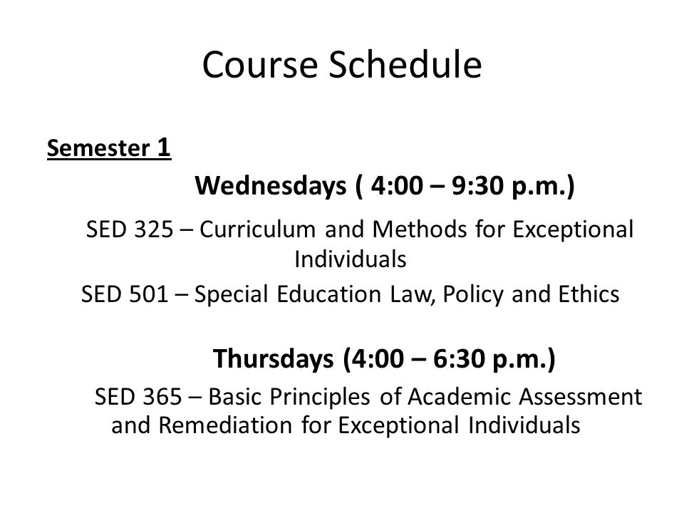 Course Schedule Thursdays (4:00 – 6:30 p.m.)
