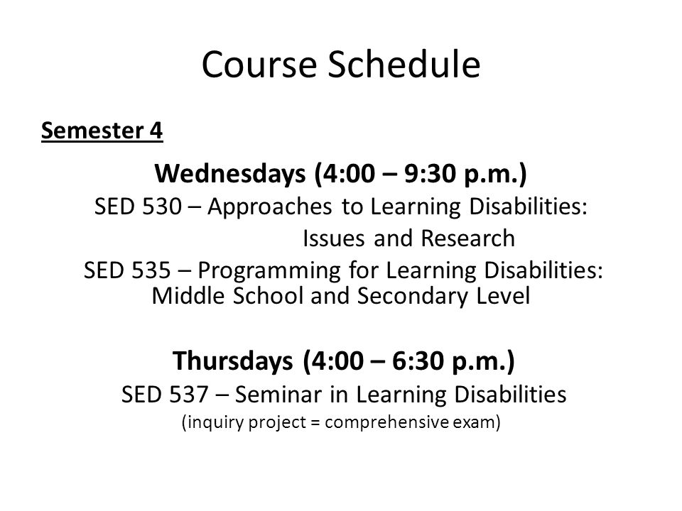 Course Schedule Wednesdays (4:00 – 9:30 p.m.)