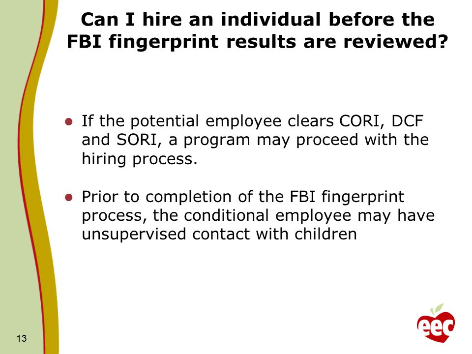 Can I hire an individual before the FBI fingerprint results are reviewed