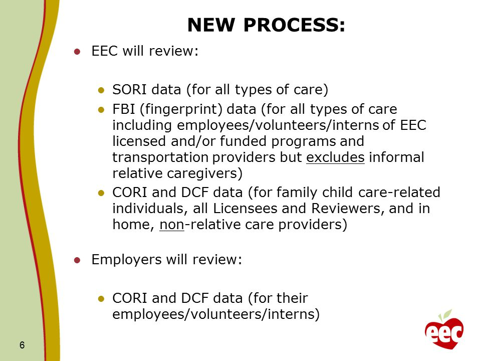 NEW PROCESS: EEC will review: SORI data (for all types of care)