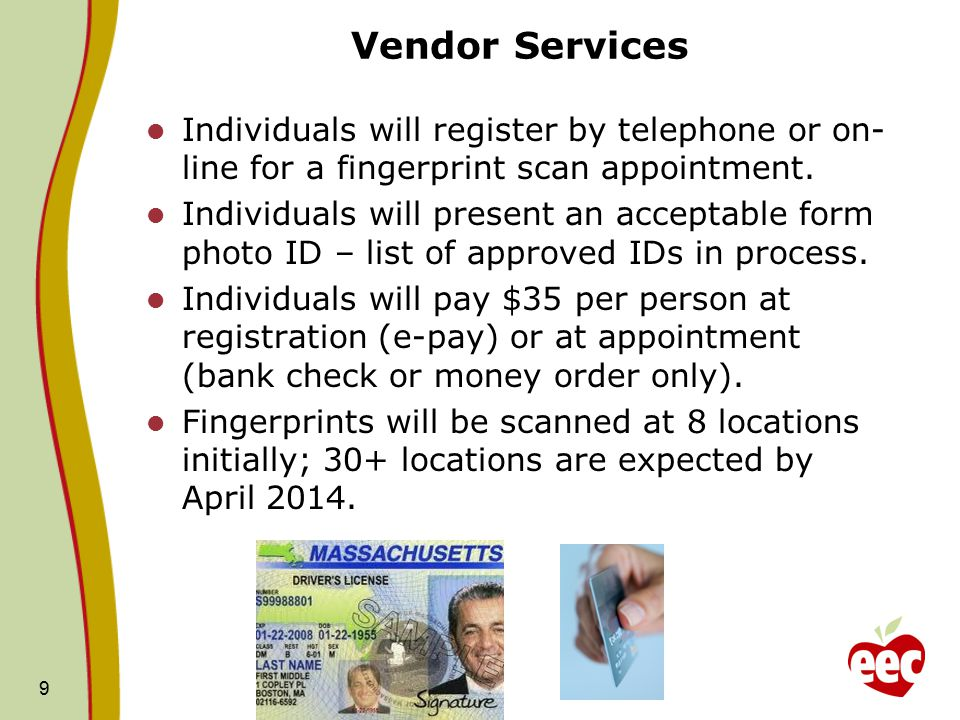 Vendor Services Individuals will register by telephone or on-line for a fingerprint scan appointment.