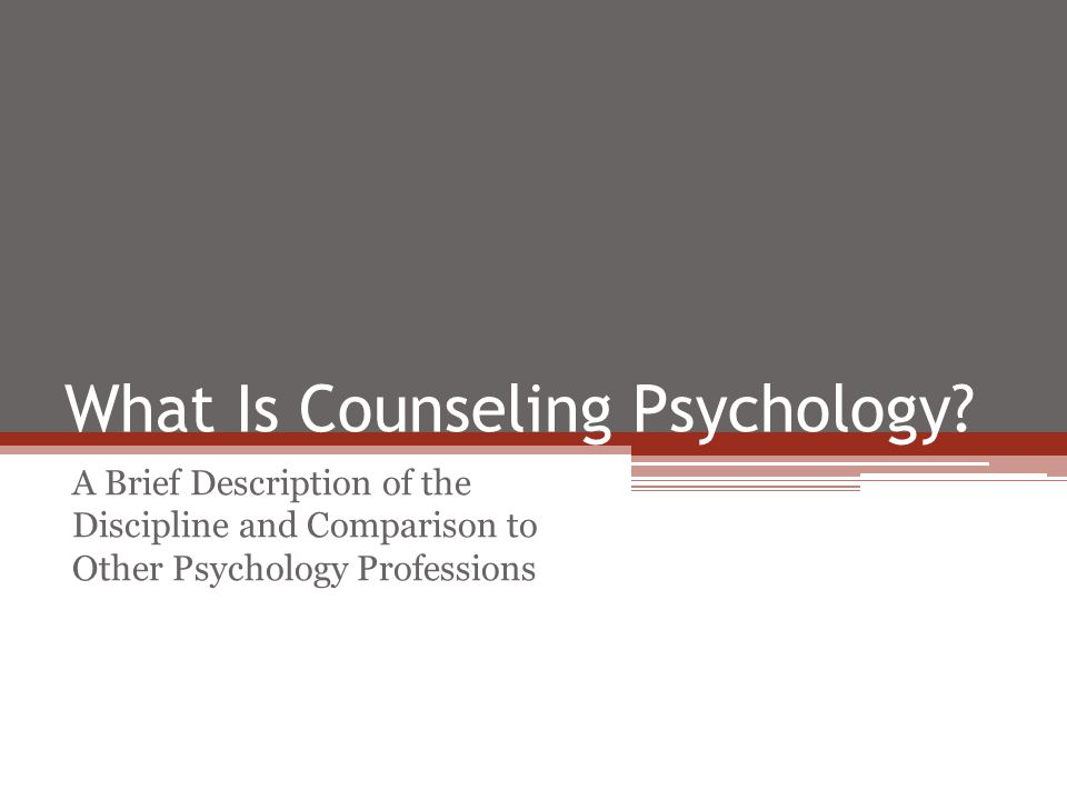 What Is Counseling Psychology