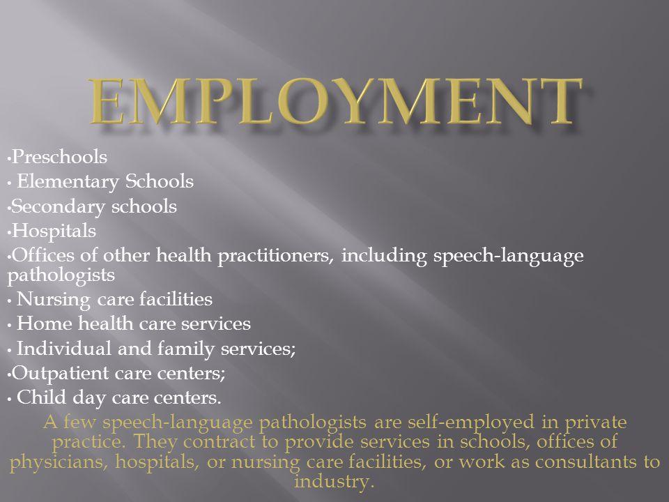 Employment Preschools Elementary Schools Secondary schools Hospitals