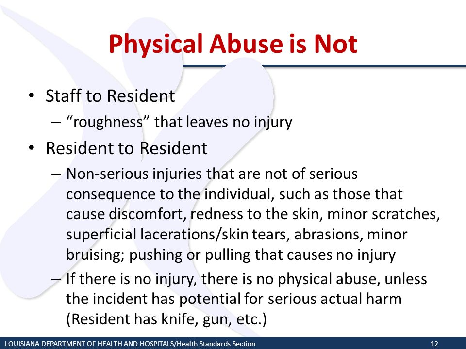 Physical Abuse is Not Staff to Resident Resident to Resident
