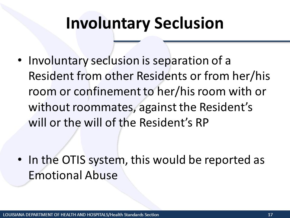 Involuntary Seclusion