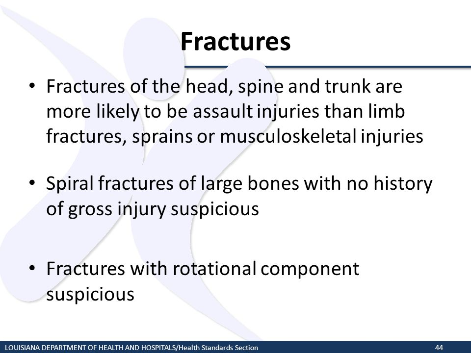 Fractures Fractures of the head, spine and trunk are more likely to be assault injuries than limb fractures, sprains or musculoskeletal injuries.