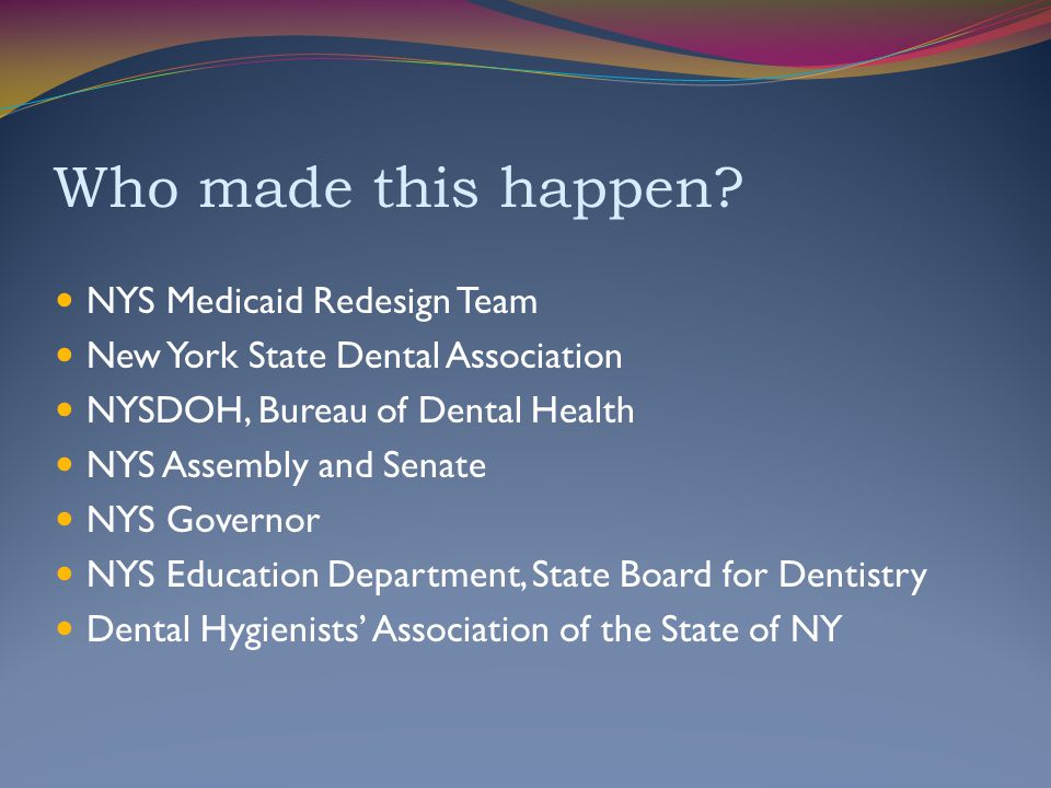 Who made this happen NYS Medicaid Redesign Team