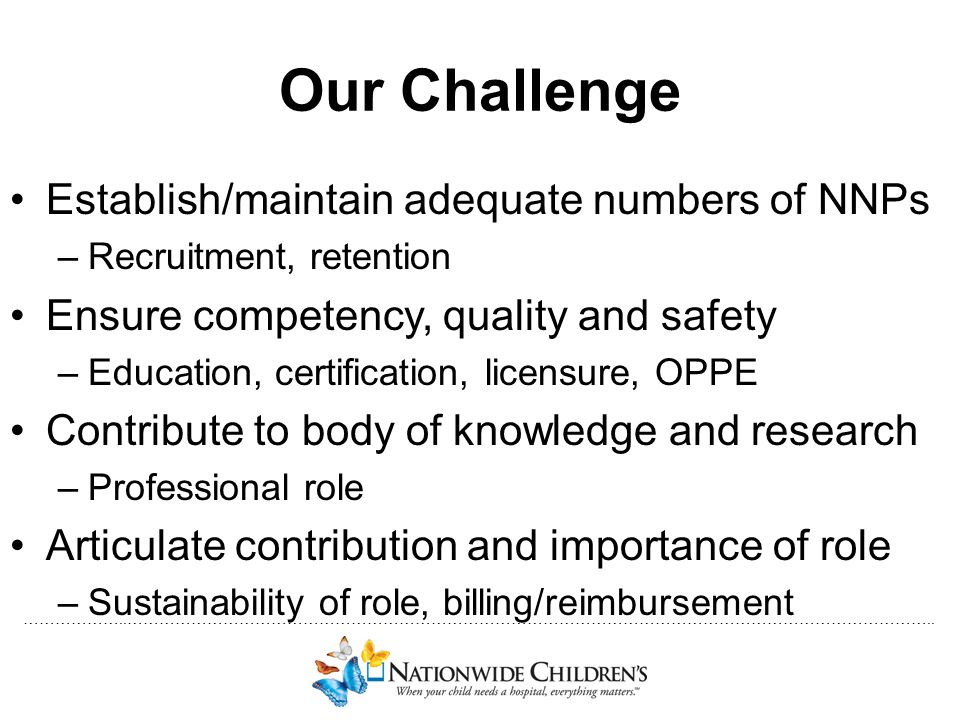Our Challenge Establish/maintain adequate numbers of NNPs