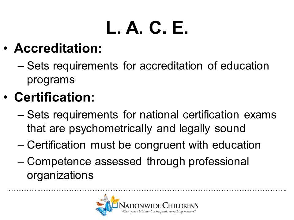 L. A. C. E. Accreditation: Certification: