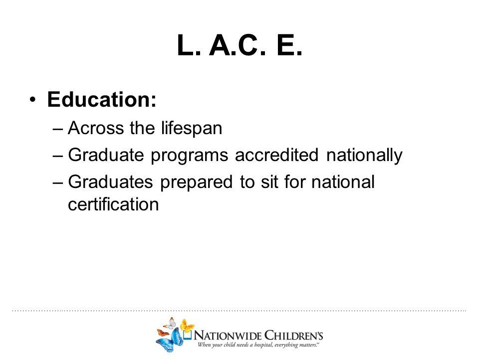 L. A.C. E. Education: Across the lifespan