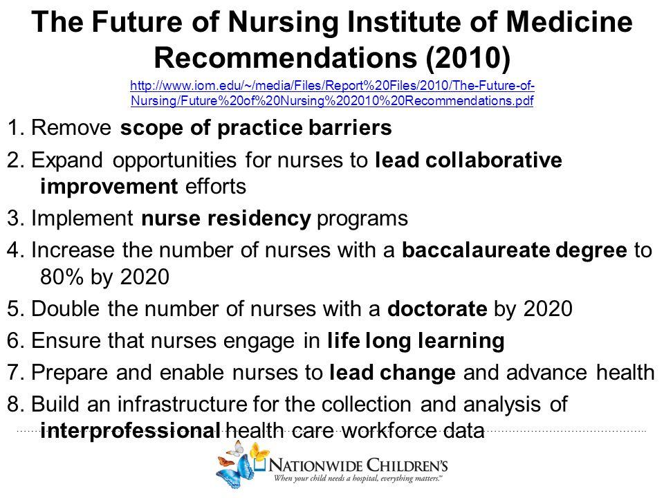 The Future of Nursing Institute of Medicine Recommendations (2010)
