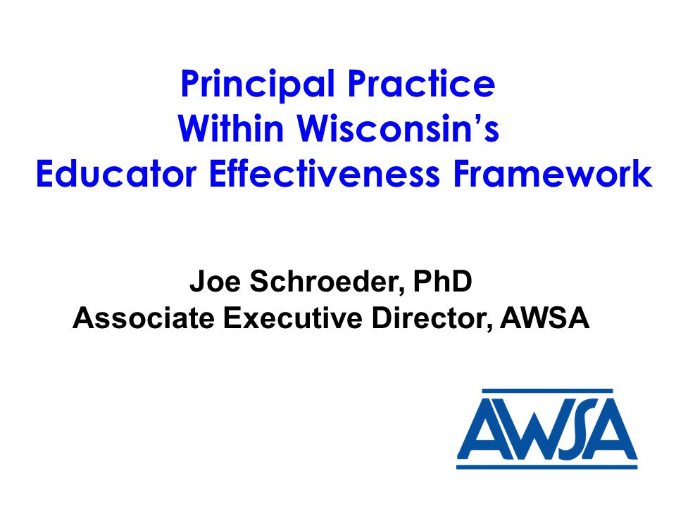 Educator Effectiveness Framework Associate Executive Director, AWSA