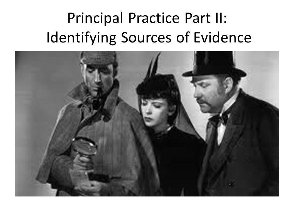 Principal Practice Part II: Identifying Sources of Evidence