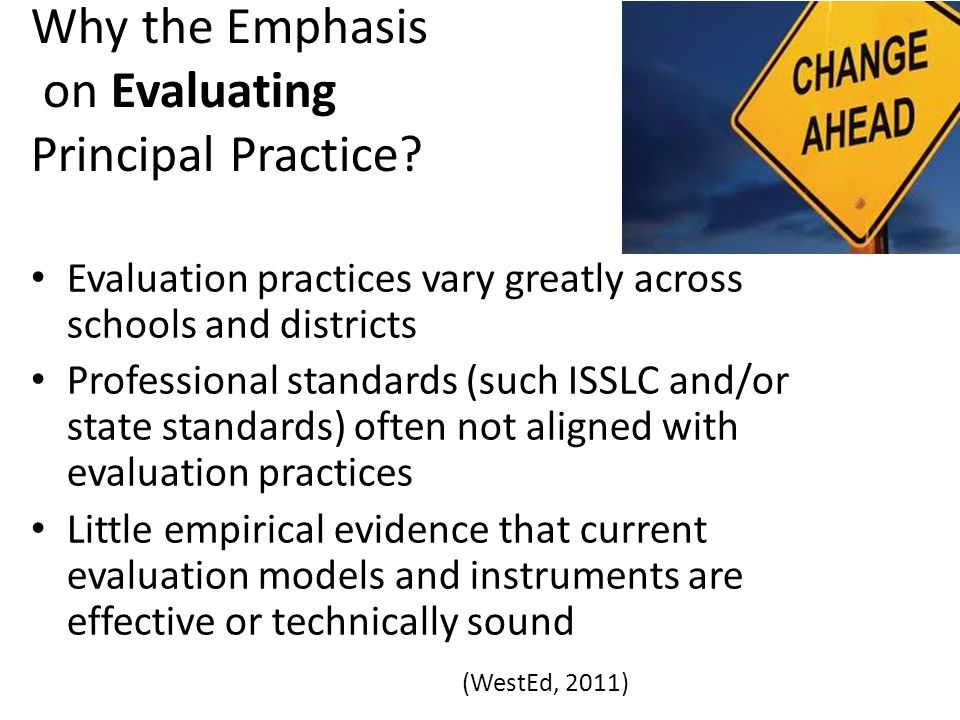Why the Emphasis on Evaluating Principal Practice