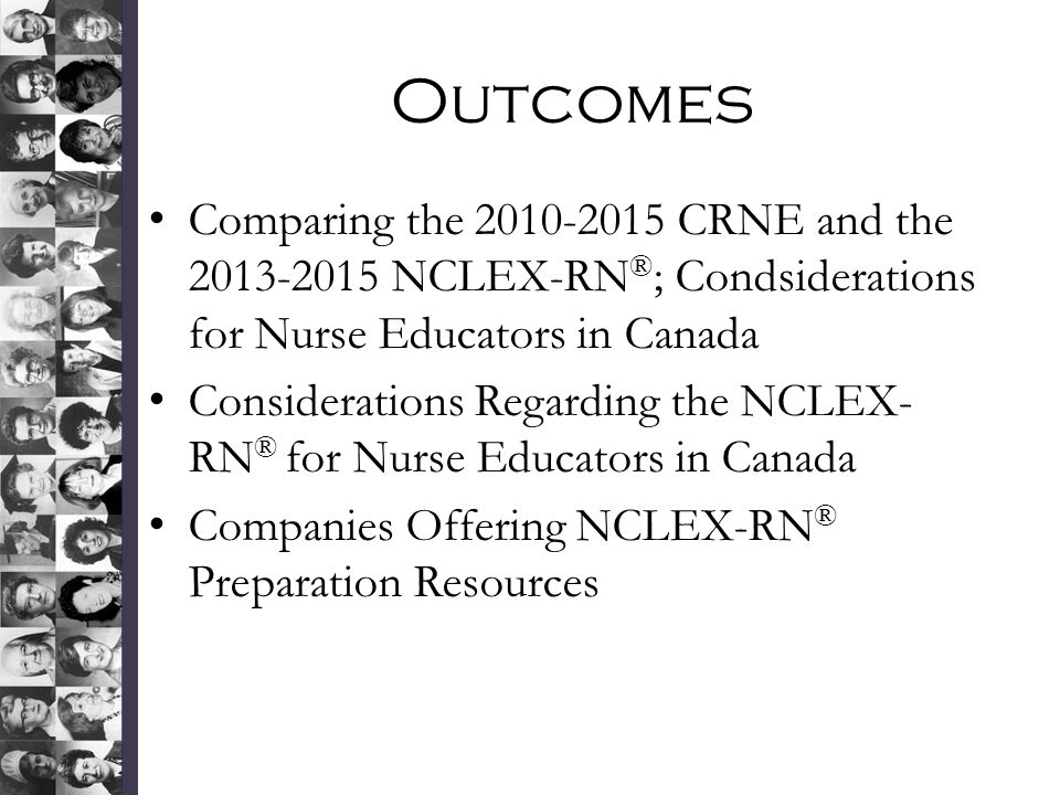 Outcomes Comparing the 2010-2015 CRNE and the 2013-2015 NCLEX-RN®; Condsiderations for Nurse Educators in Canada.