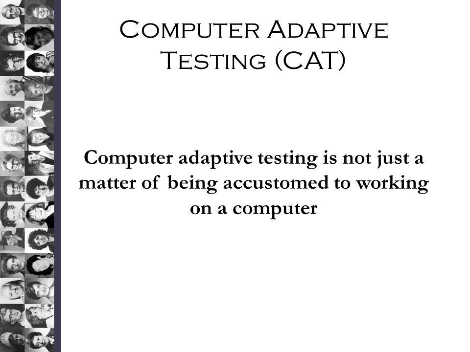 Computer Adaptive Testing (CAT)