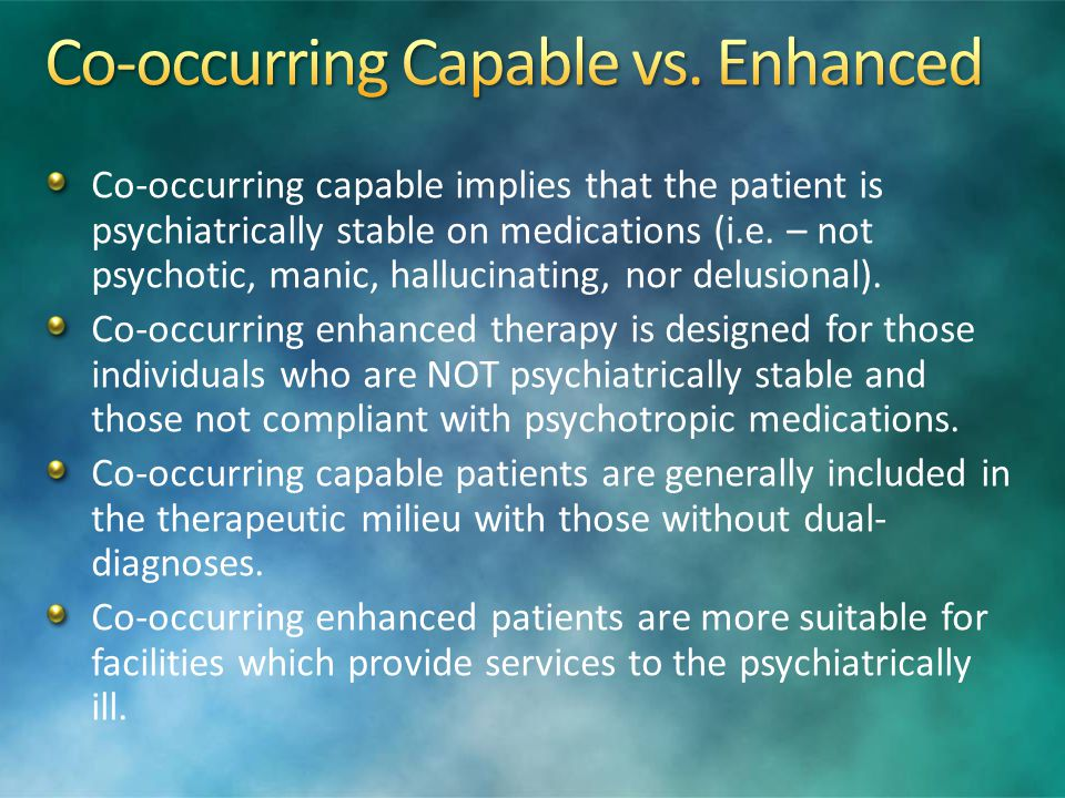Co-occurring Capable vs. Enhanced
