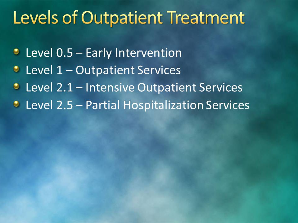 Levels of Outpatient Treatment
