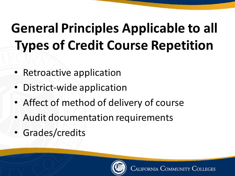 General Principles Applicable to all Types of Credit Course Repetition