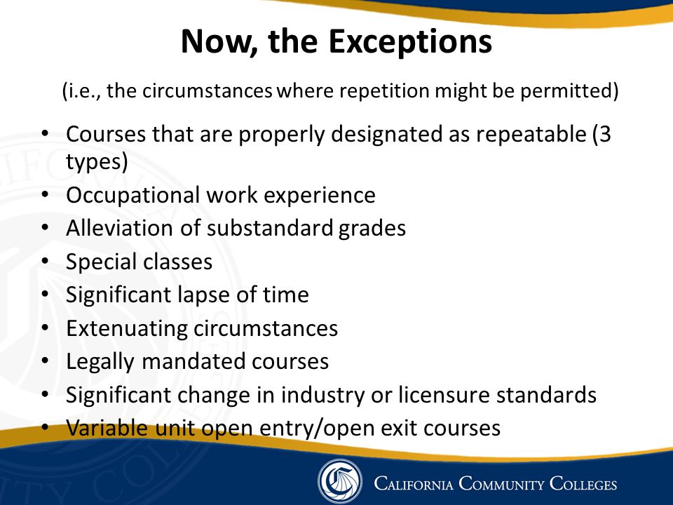 Now, the Exceptions (i.e., the circumstances where repetition might be permitted)