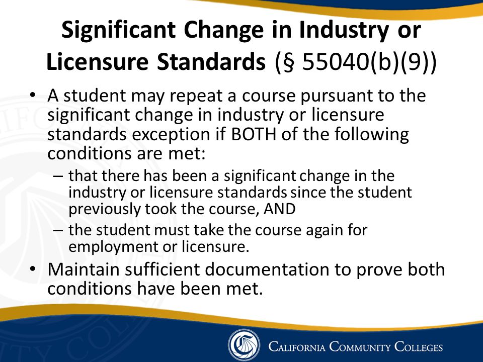 Significant Change in Industry or Licensure Standards (§ 55040(b)(9))