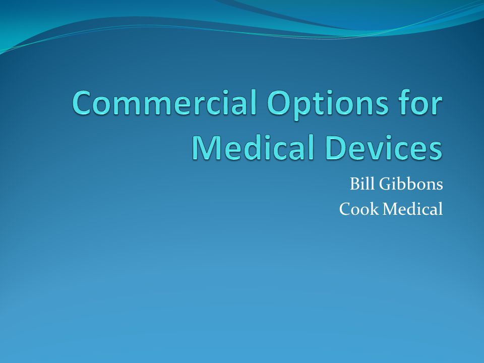 Commercial Options for Medical Devices