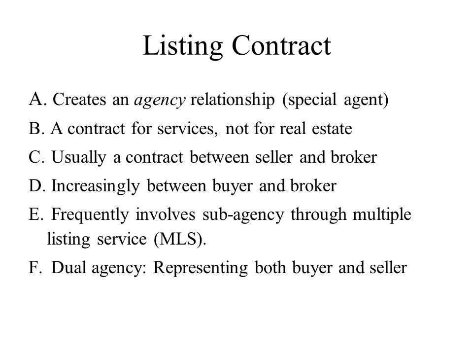 Listing Contract Creates an agency relationship (special agent)