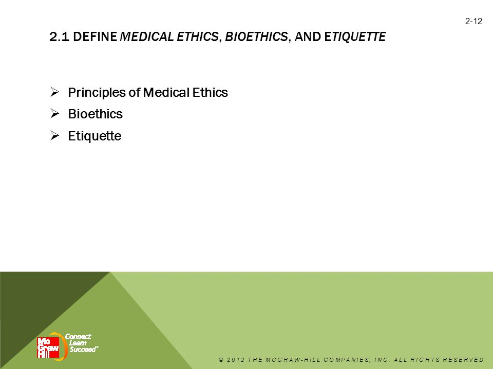 2.1 Define medical ethics, bioethics, and etiquette