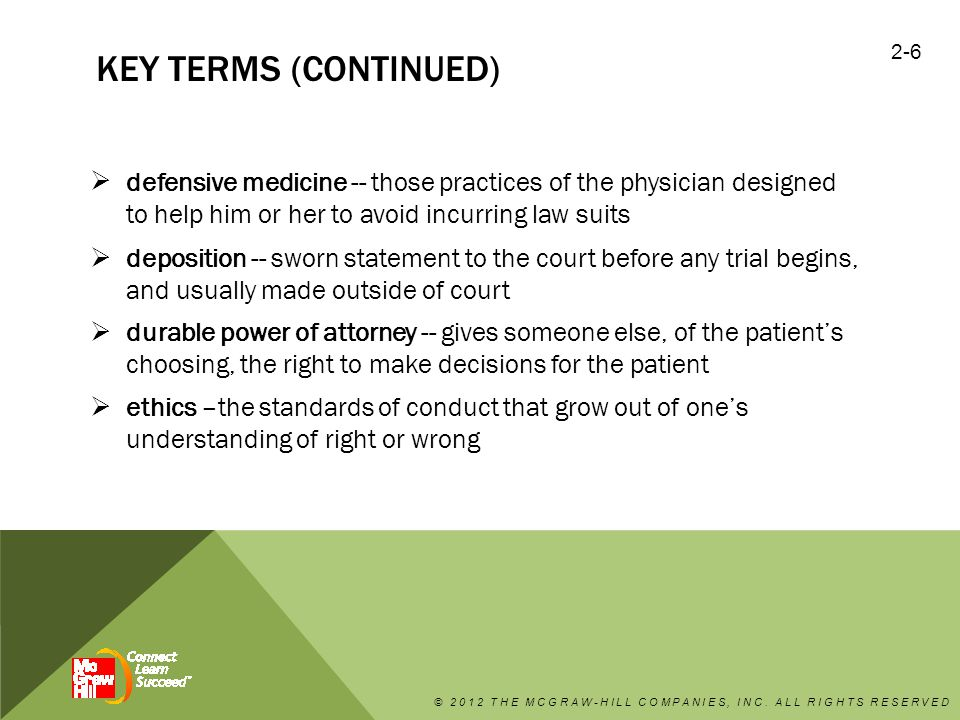 Key terms (continued) defensive medicine -- those practices of the physician designed to help him or her to avoid incurring law suits.