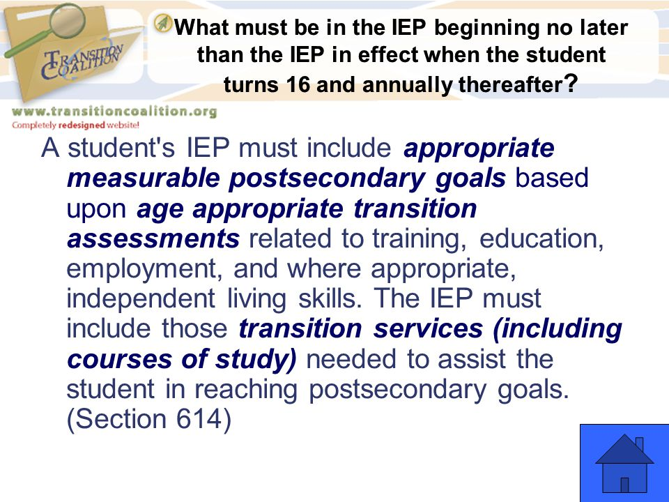 What must be in the IEP beginning no later than the IEP in effect when the student turns 16 and annually thereafter